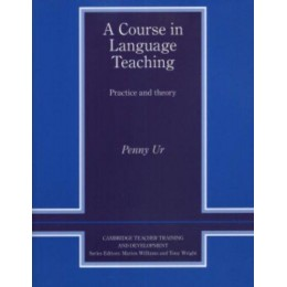 A Course in Language Teaching Trainer's Handbook: Practice of Theory (Cambridge Teacher Training and Development)