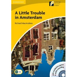 A Little Trouble in Amsterdam Level 2 Elementary/Lower-intermediate Book with CD-ROM/Audio CD (Cambridge Discovery Readers: Level 2)