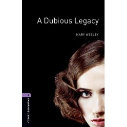 A Dubious Legacy (Oxford Bookworms Library. Stage 4. Human Interest)