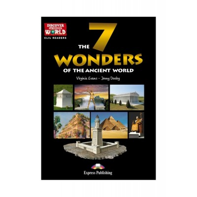 Express Discover Our Amazing World Reader: 7 Wonders of the Ancient World Reader with Cross-platform Application