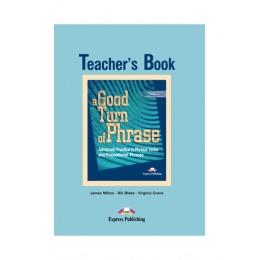 A Good Turn of Phrase Phrasal Verb and Idiom Teacher's Book